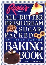 Rosies Bakery All Butter Fresh Cream Sugar Packed No Holds Barred Baking Book